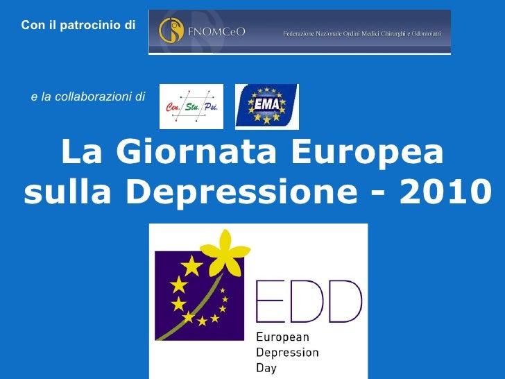 Con il patrocinio di  e la collaborazioni   di   La Giornata Europea sulla Depressione - 2010