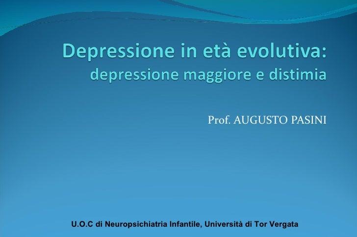 Prof. AUGUSTO PASINI U.O.C di Neuropsichiatria Infantile, Università di Tor Vergata