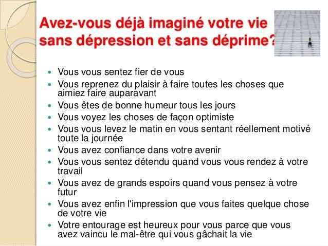Avez-vous déjà imaginé votre vie  sans dépression et sans déprime???   Vous vous sentez fier de vous   Vous reprenez du ...