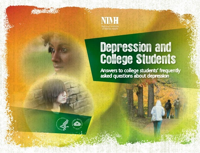 Depression and College Students Answers to college students' frequently asked questions about depression