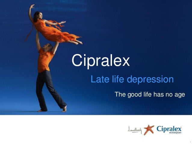 Cipralex Late life depression The good life has no age  1
