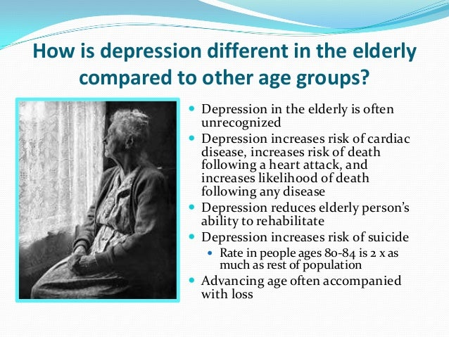 the elderly and depression How can clinical depression be distinguished from normal sadness and grief it's natural to feel grief in the face of major life changes that many elderly people experience, such as leaving a home of many years.