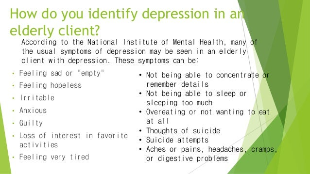 """How do you identify depression in an elderly client? • Feeling sad or """"empty"""" • Feeling hopeless • Irritable • Anxious • G..."""