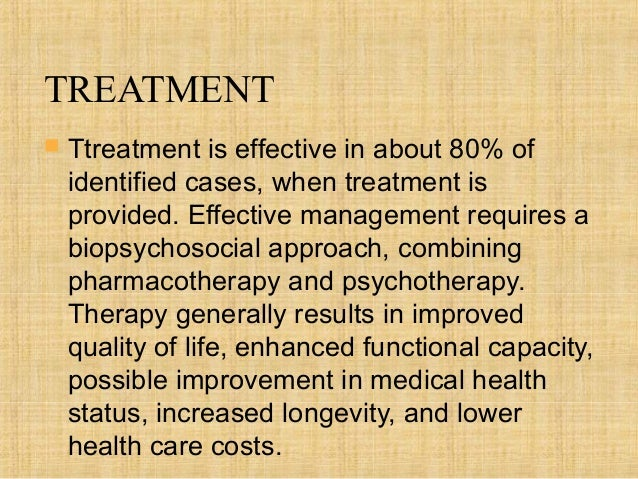 TREATMENT   Ttreatment is effective in about 80% of    identified cases, when treatment is    provided. Effective managem...