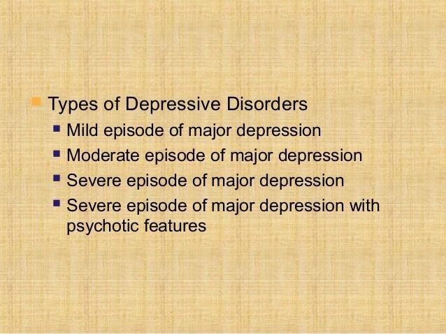    Types of Depressive Disorders       Mild episode of major depression       Moderate episode of major depression    ...