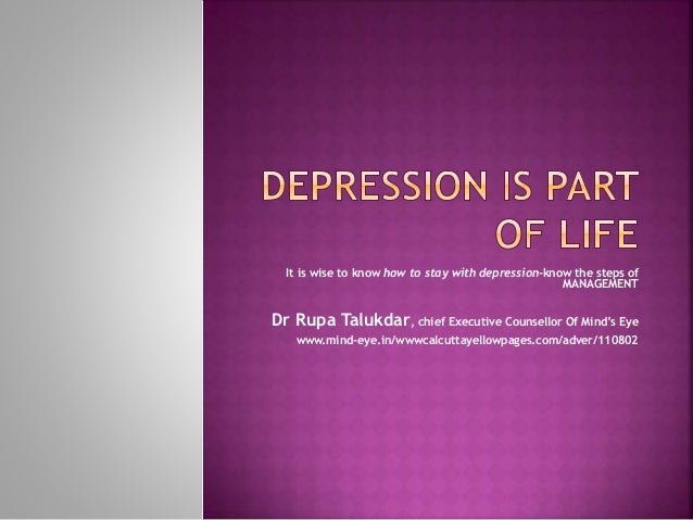It is wise to know how to stay with depression-know the steps of MANAGEMENT Dr Rupa Talukdar, chief Executive Counsellor O...