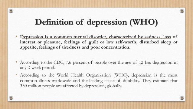 a definition of depression Depression - about overview about diagnosis types causes treatments treatment guidance depression is a long lasting low mood that affects your ability to.