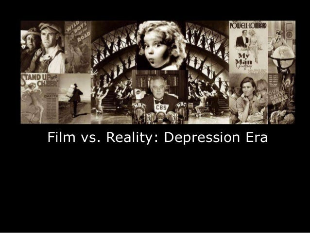 Film vs. Reality: Depression EraFilm vs. Reality: Depression Era