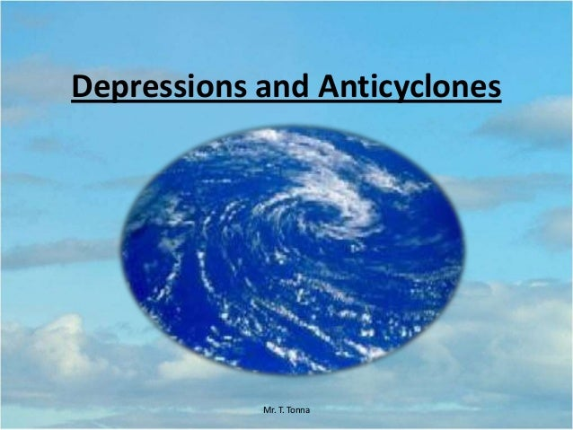 Depressions and Anticyclones Mr. T. Tonna