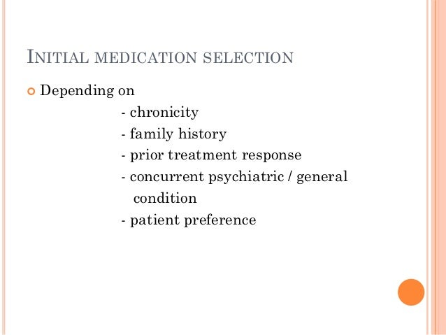 ACUTE TREATMENT FAILURE  Cannot tolerate side effects  idiosyncratic adverse side effects  inadequate clinical response...