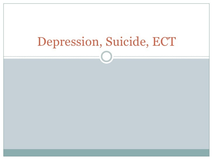 Depression, Suicide, ECT