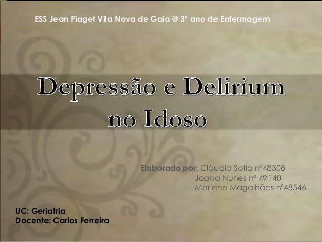 ESS Jean Piaget Vila Nova de Gaia @ 3º ano de Enfermagem  Elaborado por: Cláudia Sofia nº48308 Joana Nunes nº 49140 Marlen...