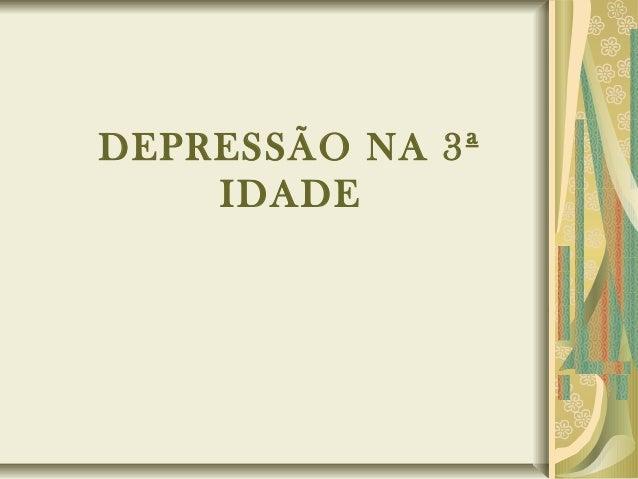 DEPRESSÃO NA 3ª IDADE