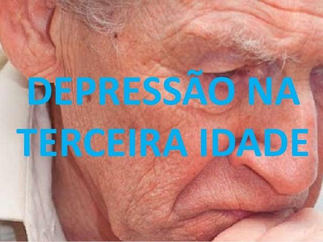 DEPRESSÃO NA TERCEIRA IDADE