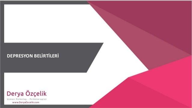 DEPRESYON BELİRTİLERİ www.DeryaOzcelik.com