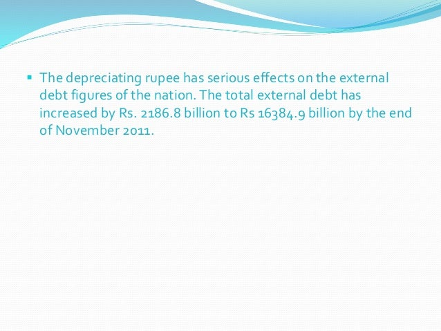 depreciation of indian rupee a Explanation of devaluation of the indian rupee causes of devaluation and the effect of a fall in the currency policies to stem devaluation in rupee.