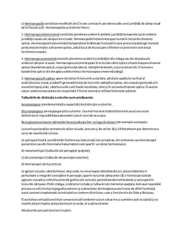 c) Hemianopsiileconstituiemodificări ale CV care constauîn pierdereacâte unei jumătăţi de câmpvizual de la fiecare ochi.He...
