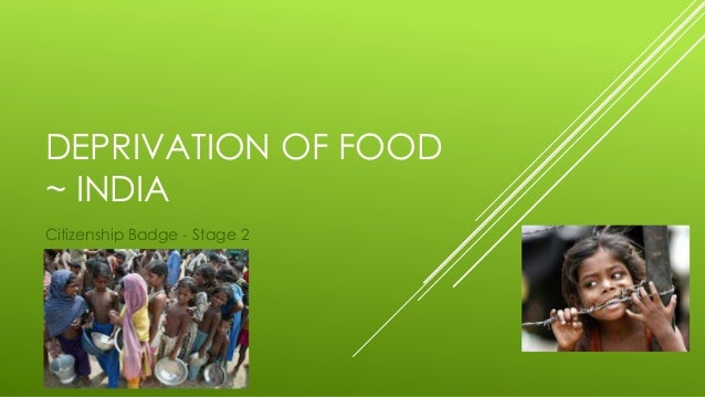 DEPRIVATION OF FOOD~ INDIACitizenship Badge - Stage 2