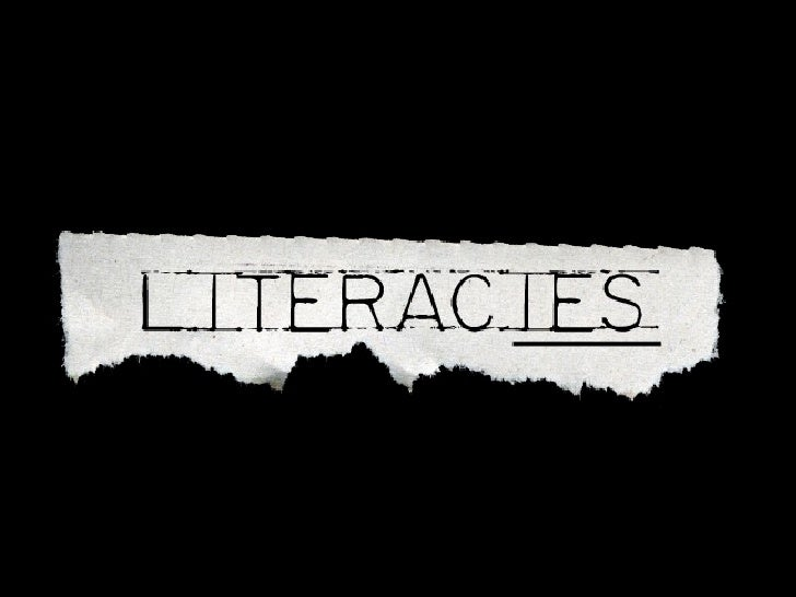 Literacies are not one; but many
