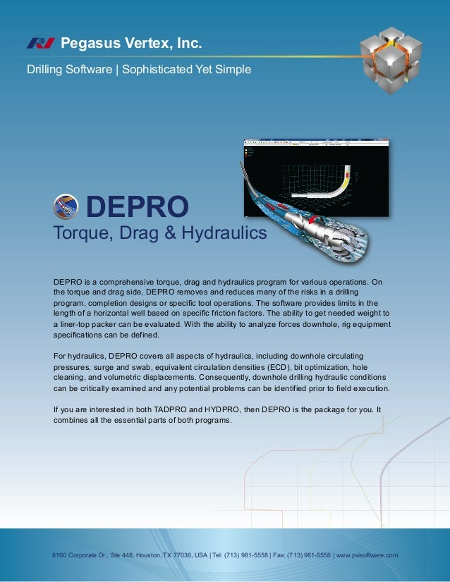 Pegasus Vertex, Inc. Drilling Software | Sophisticated Yet Simple DEPRO Torque, Drag & Hydraulics DEPRO is a comprehensive...