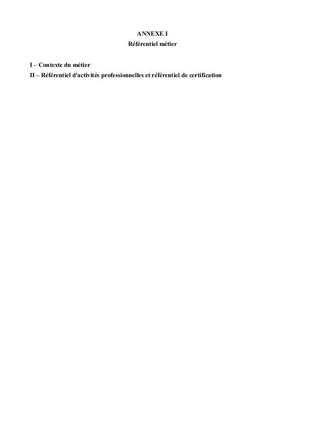 ANNEXE I Référentiel métier I – Contexte du métier II – Référentiel d'activités professionnelles et référentiel de certifi...