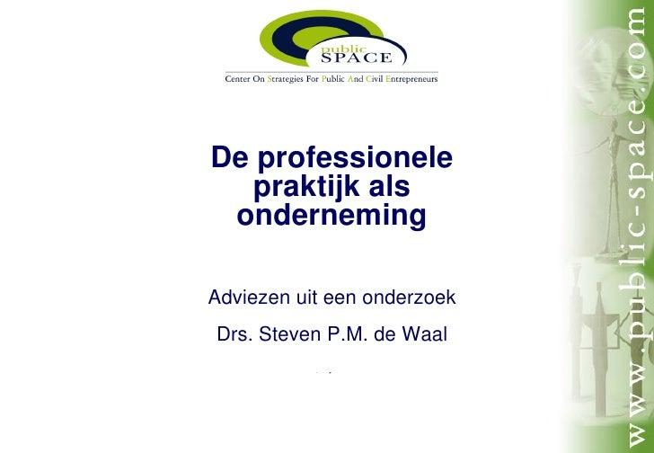 De professionele                         praktijk als                        onderneming                      Adviezen uit...