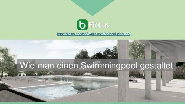 Wie man einen Swimmingpool gestaltet http://biblus.accasoftware.com/de/pool-planung/