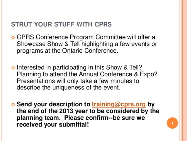 STRUT YOUR STUFF WITH CPRS   CPRS Conference Program Committee will offer a Showcase Show & Tell highlighting a few event...