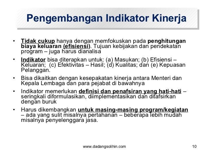 Pengembangan Indikator Kinerja <ul><li>Tidak cukup  hanya dengan memfokuskan pada  penghitungan biaya keluaran  (efisiensi...