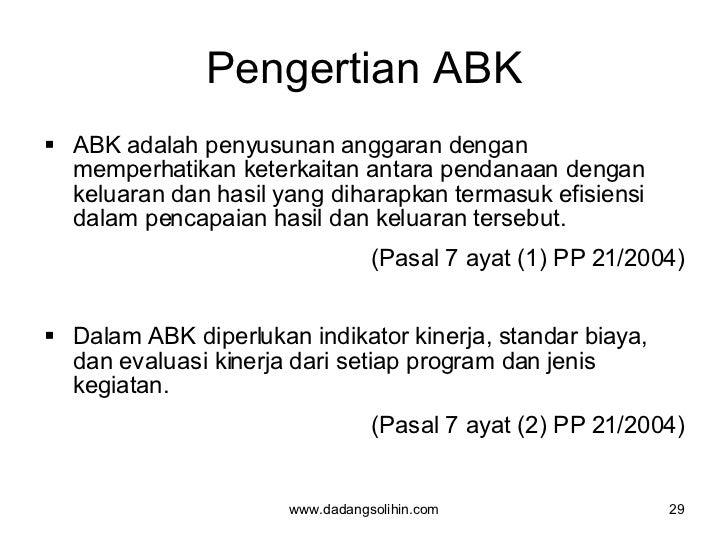 Pengertian ABK <ul><ul><li>ABK adalah penyusunan anggaran dengan memperhatikan keterkaitan antara pendanaan dengan keluara...