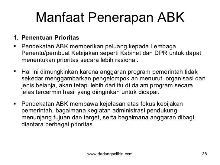 Manfaat Penerapan ABK <ul><li>P enentuan Prioritas   </li></ul><ul><li>Pendekatan ABK memberikan peluang kepada Lembaga Pe...