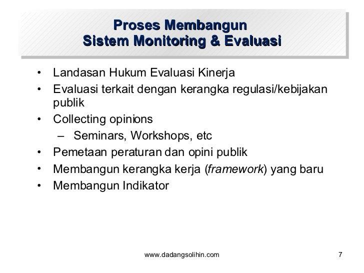 <ul><li>Landasan Hukum Evaluasi Kinerja </li></ul><ul><li>Evaluasi terkait dengan kerangka regulasi/kebijakan publik </li>...