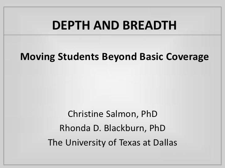 DEPTH AND BREADTHMoving Students Beyond Basic Coverage<br />Christine Salmon, PhD<br />Rhonda D. Blackburn, PhD<br />The U...