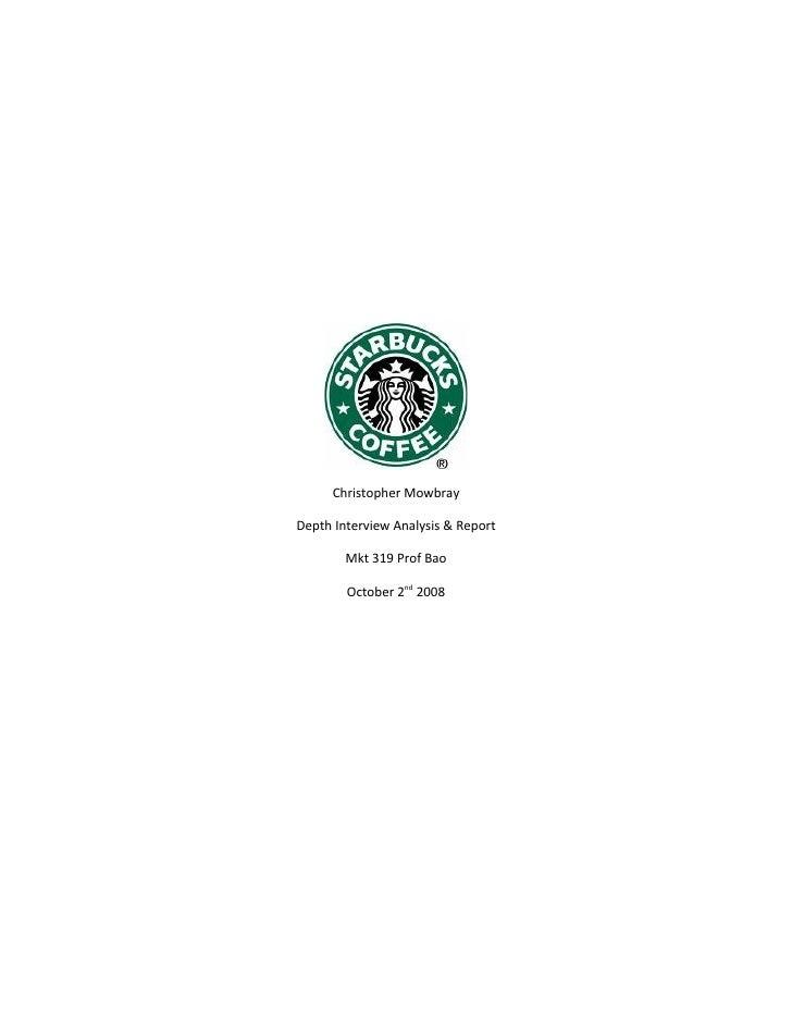 Christopher Mowbray  Depth Interview Analysis & Report          Mkt 319 Prof Bao          October 2nd 2008