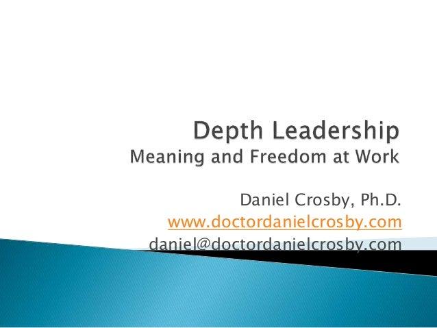 Daniel Crosby, Ph.D. www.doctordanielcrosby.com daniel@doctordanielcrosby.com