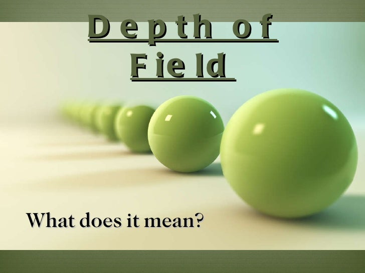 Depth of Field What does it mean?