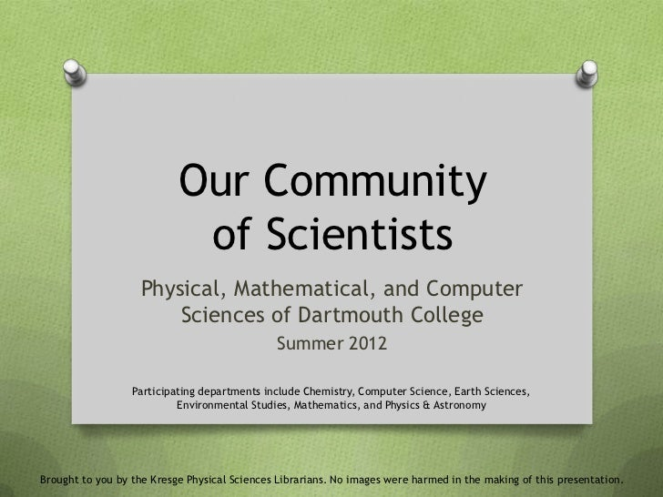 Our Community                            of Scientists                    Physical, Mathematical, and Computer            ...