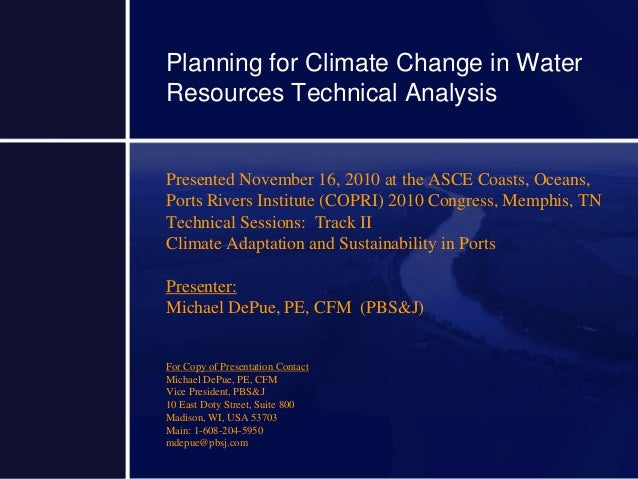 Planning for Climate Change in Water Resources Technical Analysis Presented November 16, 2010 at the ASCE Coasts, Oceans, ...