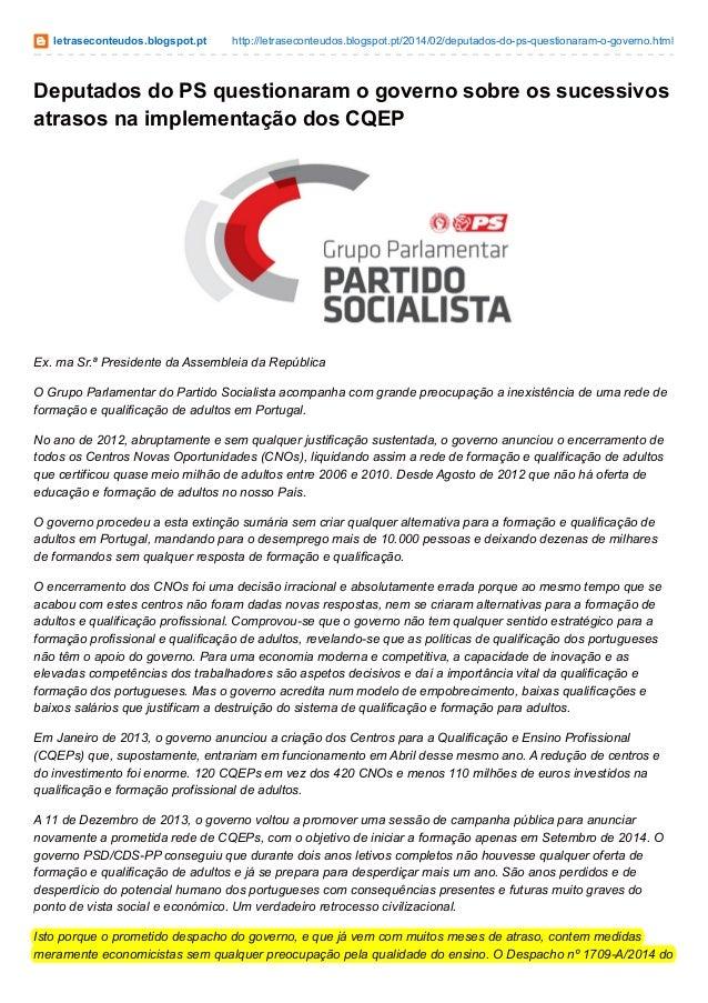 letraseconteudos.blogspot.pt http://letraseconteudos.blogspot.pt/2014/02/deputados-do-ps-questionaram-o-governo.html Deput...