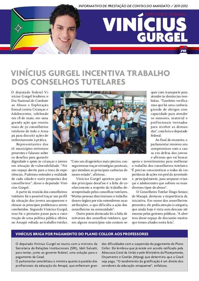 informativo de Prestação de contas do mandato / 2011-2012Vinícius Gurgel incentiva trabalhodos Conselhos TutelaresO deputa...