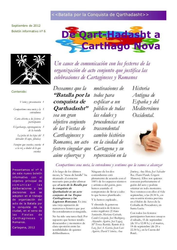 <<Batalla por la Conquista de Qarthadasht>>Septiembre de 2012Boletín informativo nº 6                                     ...