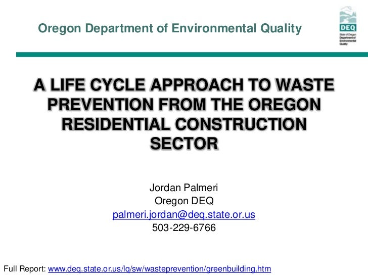 Oregon Department of Environmental Quality        A LIFE CYCLE APPROACH TO WASTE         PREVENTION FROM THE OREGON       ...