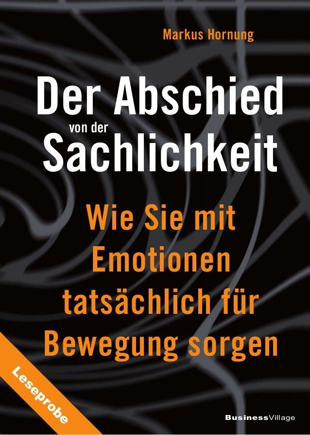 BusinessVillage Wie Sie mit Emotionen tatsächlich für Bewegung sorgen Markus Hornung Der Abschied Sachlichkeit von der Les...