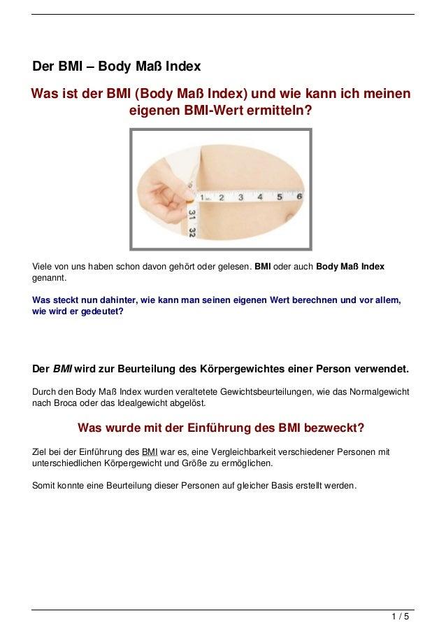 Der BMI – Body Maß IndexWas ist der BMI (Body Maß Index) und wie kann ich meinen               eigenen BMI-Wert ermitteln?...
