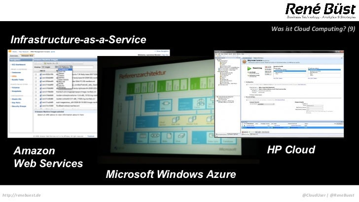Was ist Cloud Computing? (9)   Infrastructure-as-a-Service     Amazon                                     HP Cloud     Web...