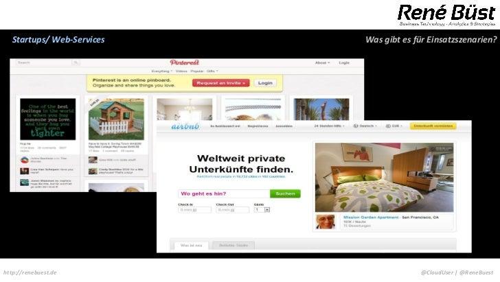 Startups/ Web-Services   Was gibt es für Einsatzszenarien?http://renebuest.de                     @CloudUser | @ReneBuest