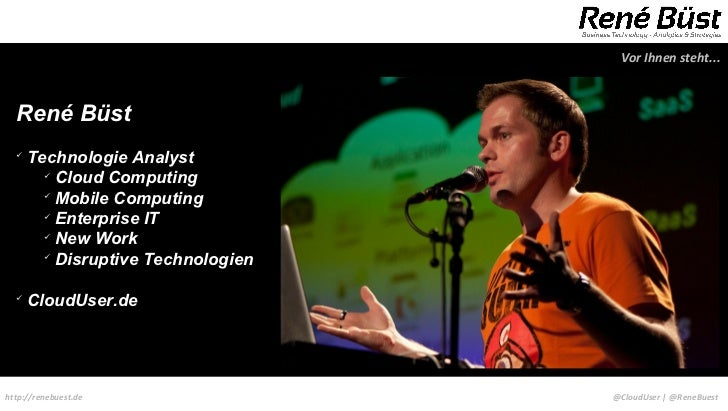 Vor Ihnen steht...  René Büst        Technologie Analyst                  Cloud Computing                  Mobile Compu...