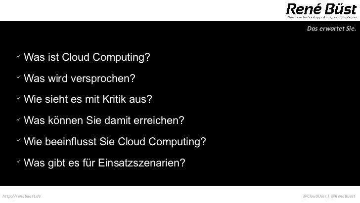 Das erwartet Sie.                  Was ist Cloud Computing?                  Was wird versprochen?                  Wie...
