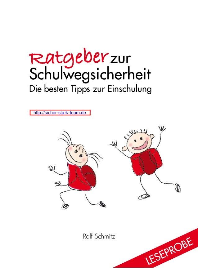 Ralf Schmitz  zur Schulwegsicherheit Die besten Tipps zur Einschulung Ratgeber Lese probe http://sicher-stark-team.de