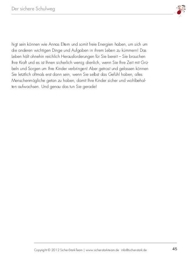 45Copyright © 2012 Sicher-Stark-Team   www.sicher-stark-team.de info@sicher-stark.de Der sichere Schulweg higt sein können...